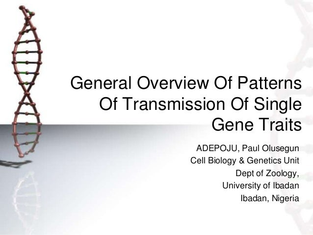 General Overview Of Patterns   Of Transmission Of Single                 Gene Traits               ADEPOJU, Paul Olusegun ...