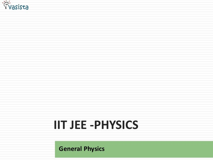 IIT JEE -Physics<br />General Physics<br />