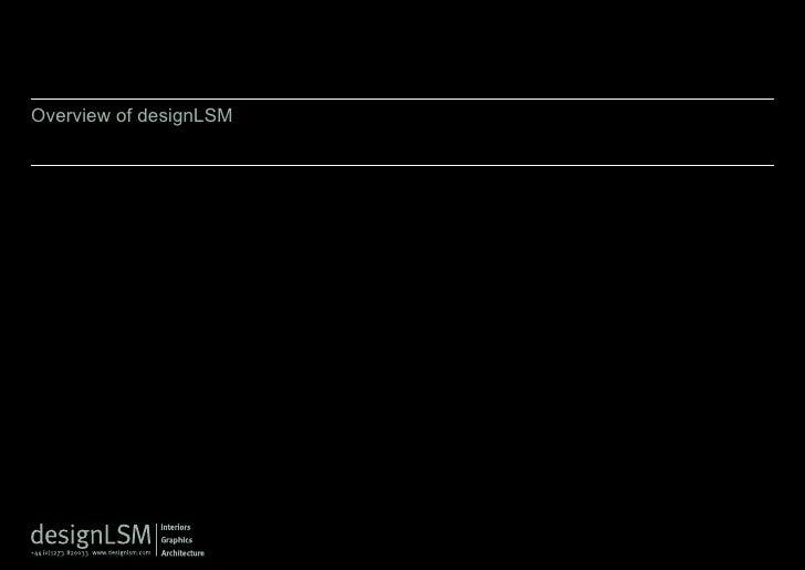 Overview of designLSM
