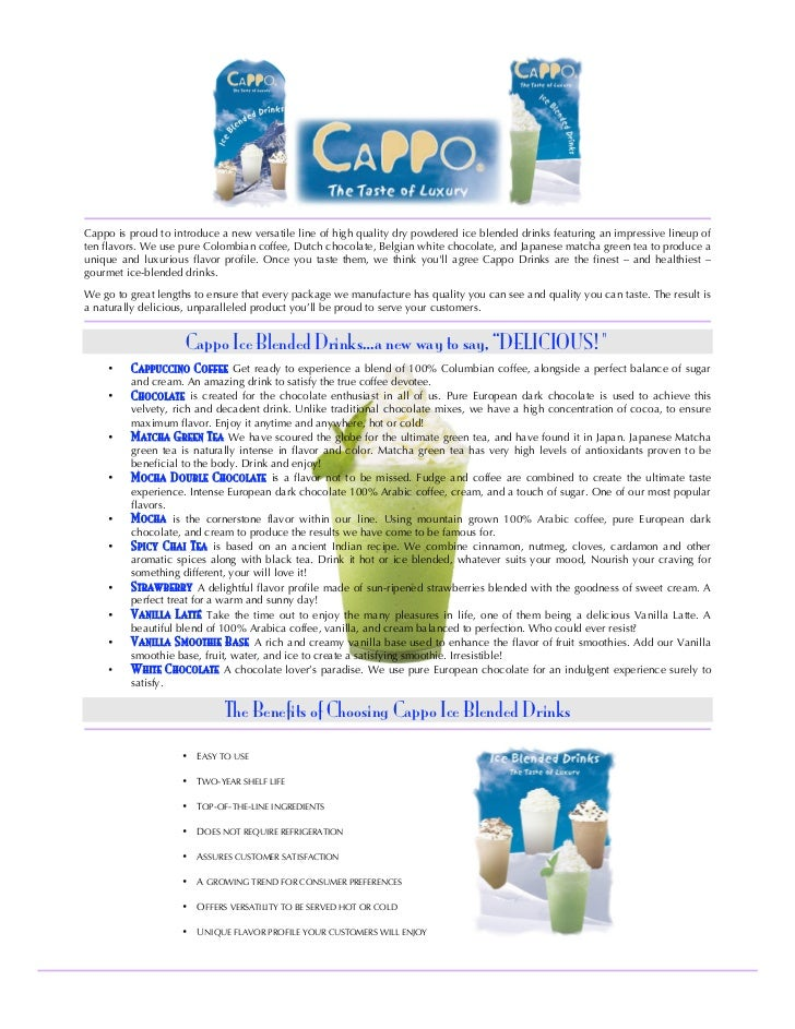 Cappo is proud to introduce a new versatile line of high quality dry powdered ice blended drinks featuring an impressive l...