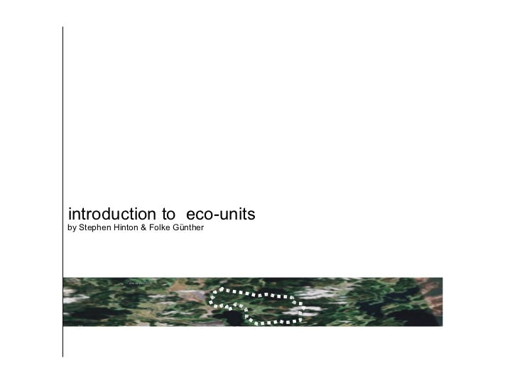 introduction to  eco-units by Stephen Hinton & Folke Günther
