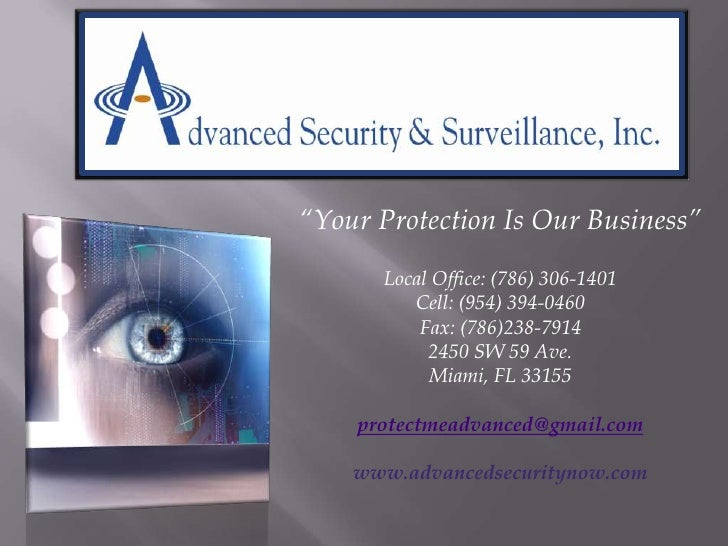 """Your Protection Is Our Business""<br />Local Office: (786) 306-1401<br />Cell: (954) 394-0460<br />Fax: (786)238-7914<br /..."