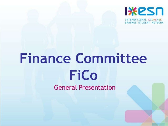 Finance Committee FiCo General Presentation