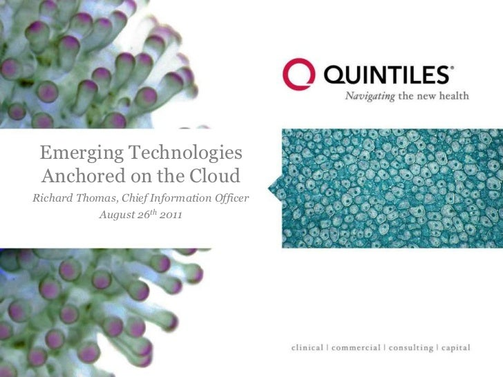 Emerging Technologies Anchored on the CloudRichard Thomas, Chief Information Officer           August 26th 2011