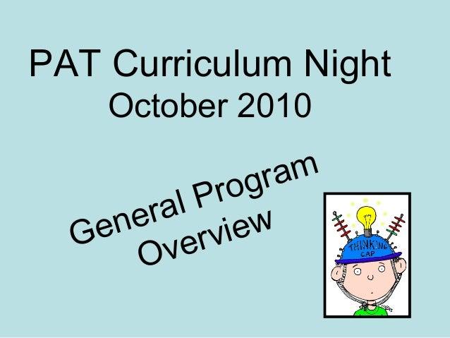 PAT Curriculum Night October 2010 General Program Overview