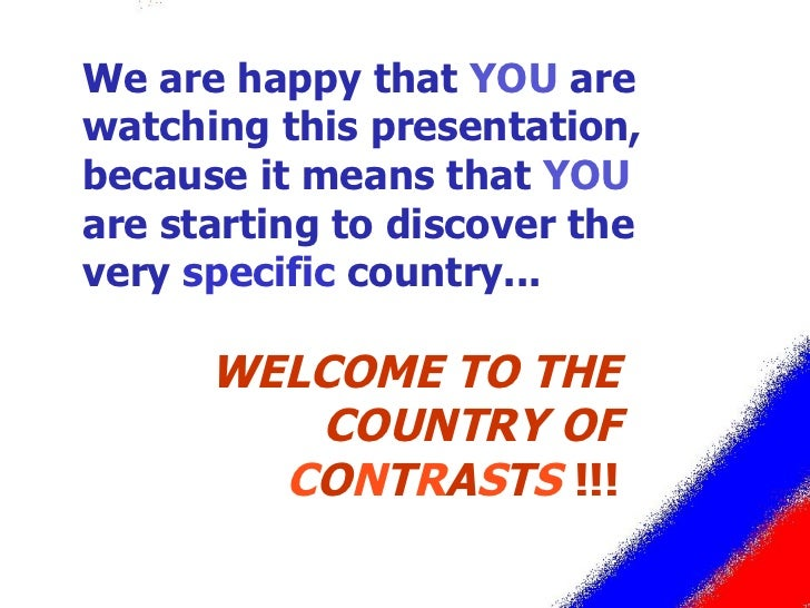 We are happy that  YOU  are watching this presentation, because it means that  YOU  are starting to discover the very  spe...