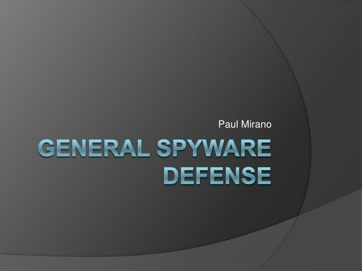 General Spyware Defense<br />Paul Mirano<br />