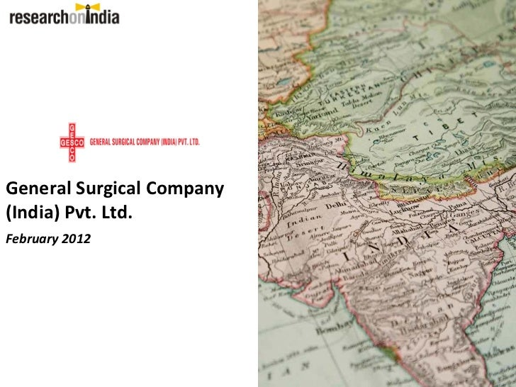 GeneralSurgicalCompany(India)Pvt.Ltd.February2012