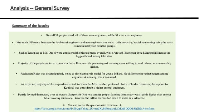 Analysis -- General Survey Summary of the Results • Overall 57 people voted. 47 of those were engineers, while 10 were non...