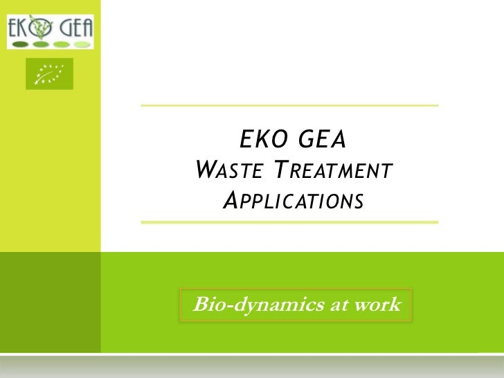 EKO GEAWASTE T REATMENT  A PPLICATIONSBio-dynamics at work