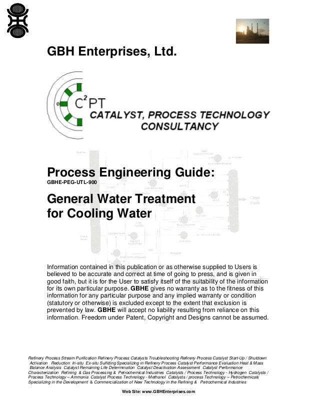 GBH Enterprises, Ltd.  Process Engineering Guide: GBHE-PEG-UTL-900  General Water Treatment for Cooling Water  Information...