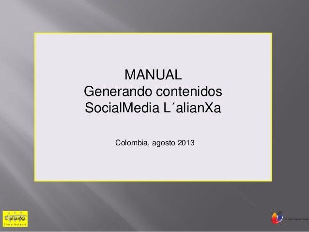 MANUAL Generando contenidos SocialMedia L´alianXa Colombia, agosto 2013