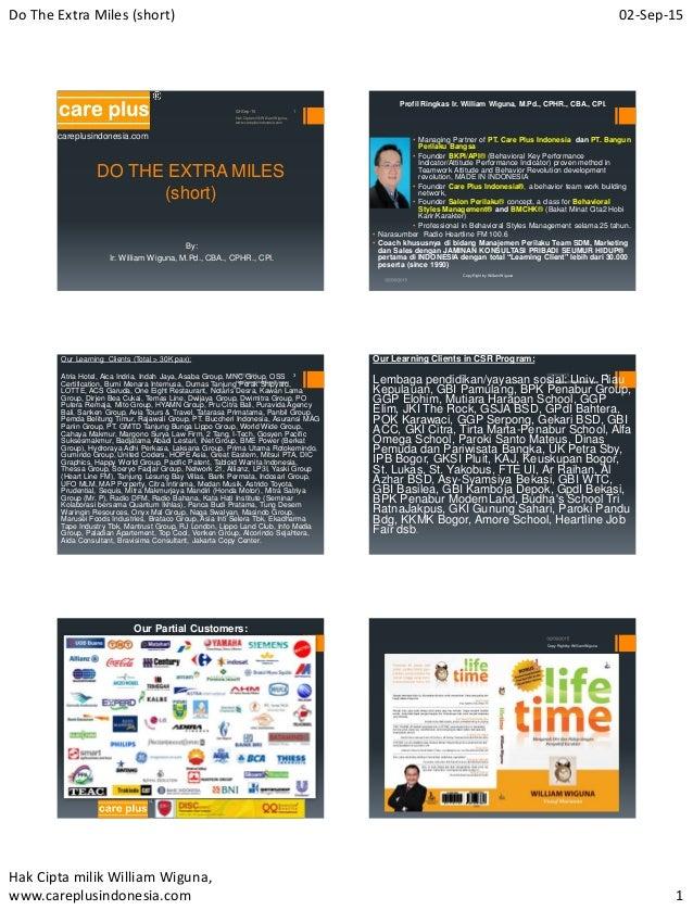 Do The Extra Miles (short) 02-Sep-15 Hak Cipta milik William Wiguna, www.careplusindonesia.com 1 DO THE EXTRA MILES (short...