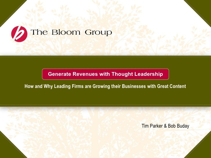 Generate Revenues with Thought Leadership How and Why Leading Firms are Growing their Businesses with Great Content       ...