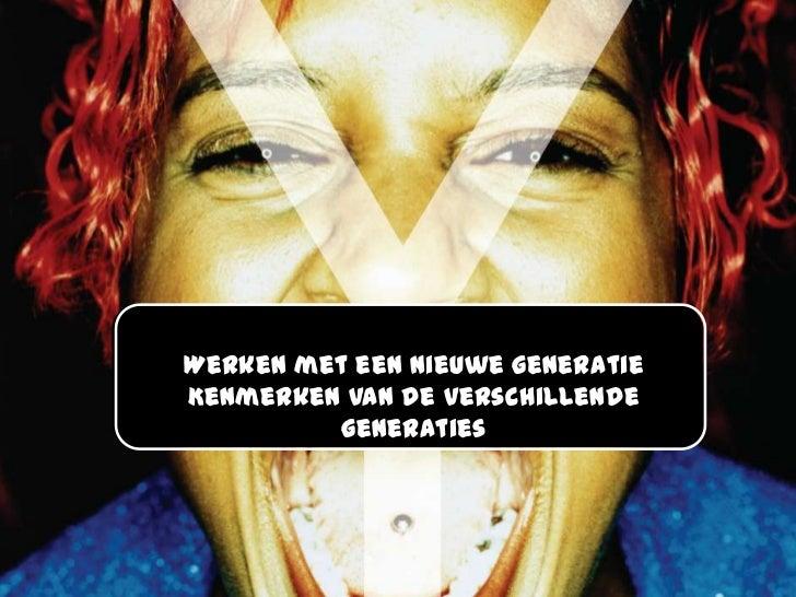 Generatie Y Werken Met Een Nieuwe Generatie (Deel 2).Ppt