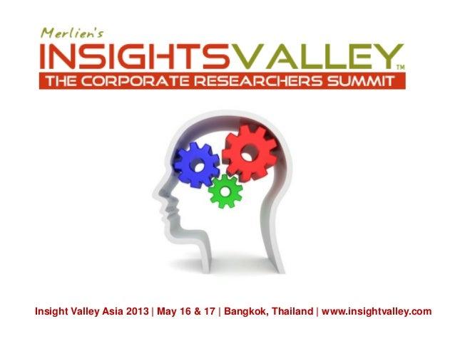 Insight Valley Asia 2013 | May 16 & 17 | Bangkok, Thailand | www.insightvalley.com