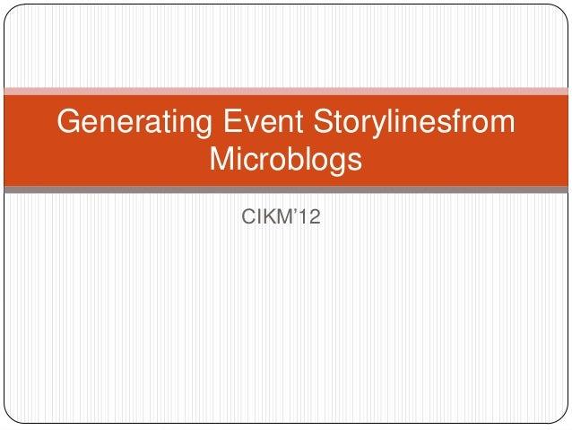 Generating Event Storylinesfrom Microblogs CIKM'12