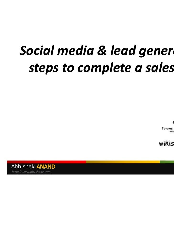 Social media & lead generation – 6     steps to complete a sales funnelAbhishek ANAND               Drop me a mail: mail@a...