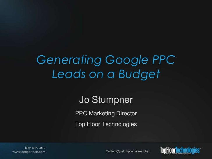 Generating PPC Leads on a Budget by Jo Stumpner SearchExchange.or