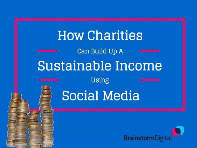 How charities can generate a sustainable income from social media