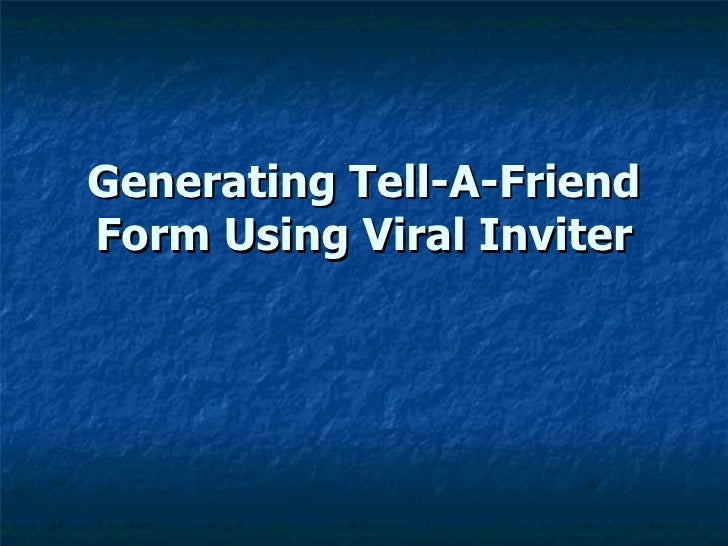 Generating Tell-A-Friend Form Using Viral Inviter