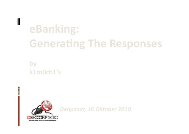 eBanking:	   	    Genera,ng	   The	   Responses	    by	   	    k1m0ch1's	    	    	   	   	   	   	   	   	   	   	   	   ...