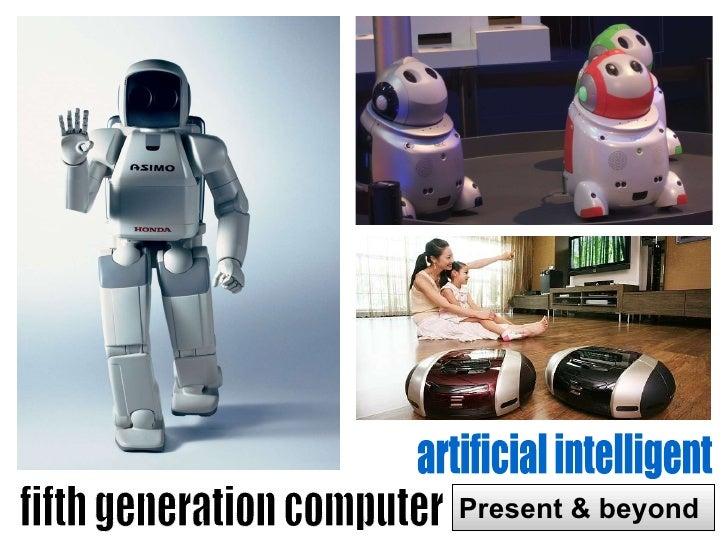 Present Generation Computers Fifth Generation Computer