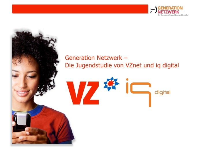 |     Generation Netzwerk – Die Jugendstudie von VZnet und iq digital
