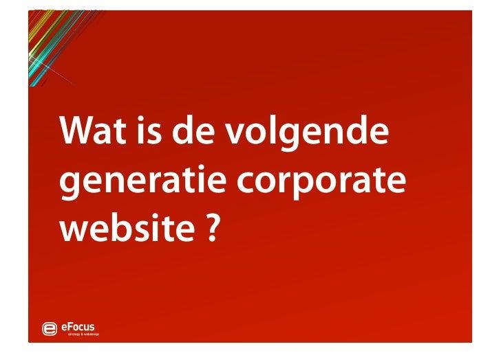 Wat is de volgende generatie corporate website ?