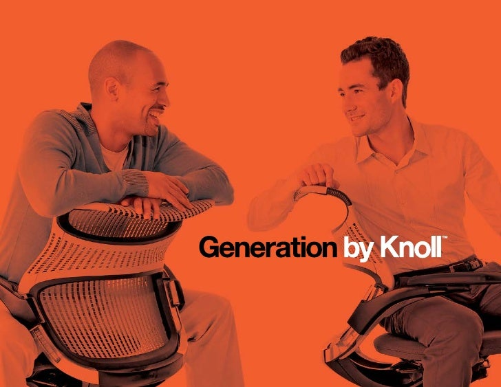 It's not a chair. It's a movement. Introducing Generation by Knoll .                                  ™     The first chai...