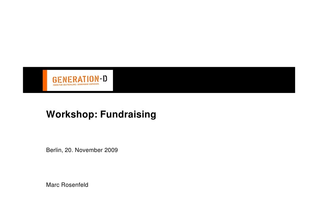 Workshop: Fundraising   Berlin, 20. November 2009     Marc Rosenfeld