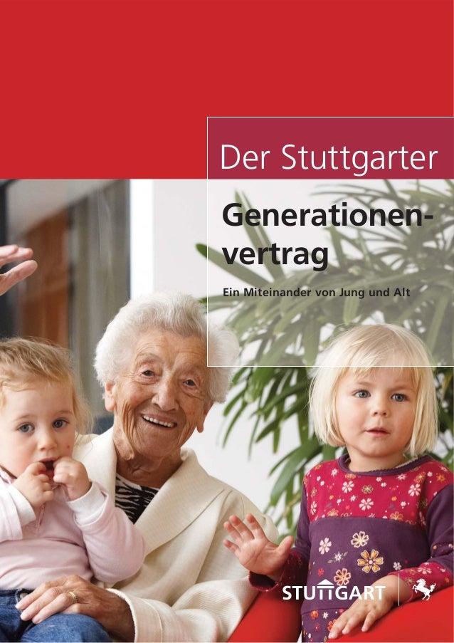 Der Stuttgarter Ein Miteinander von Jung und Alt Generationen- vertrag