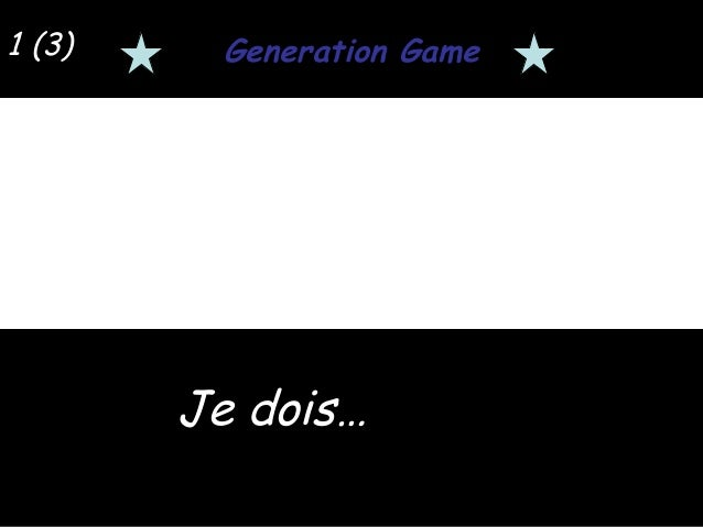 1 (3)  Generation Game  Je dois…