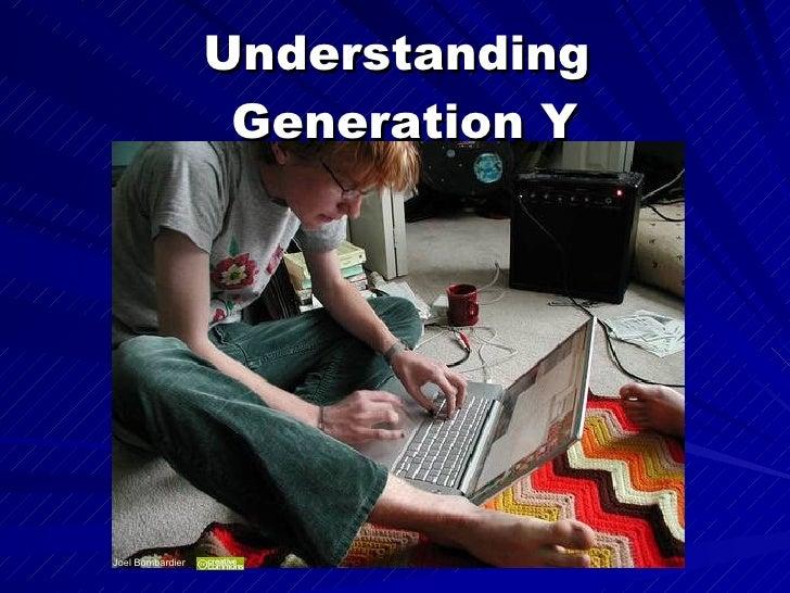 Understanding  Generation Y Joel Bombardier
