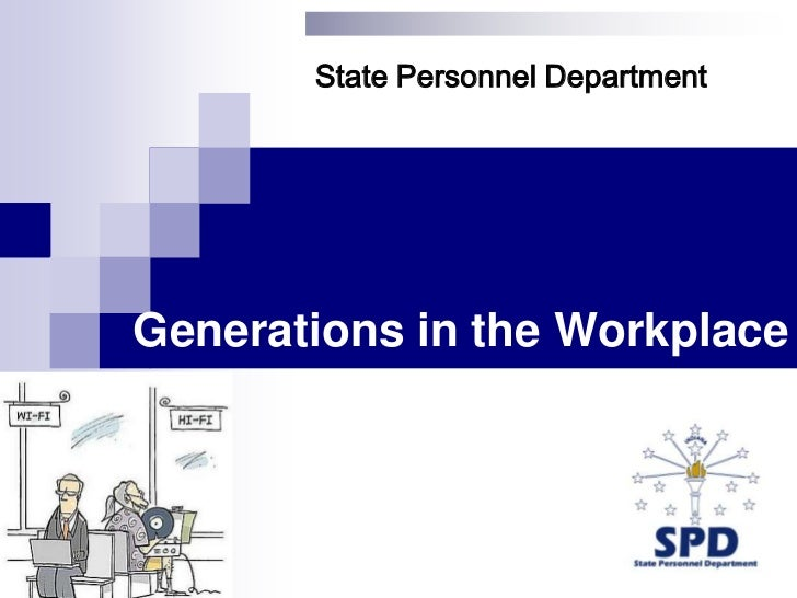State Personnel Department<br />Generations in the Workplace <br />