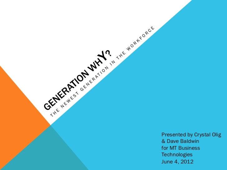 Presented by Crystal Olig& Dave Baldwinfor MT BusinessTechnologiesJune 4, 2012