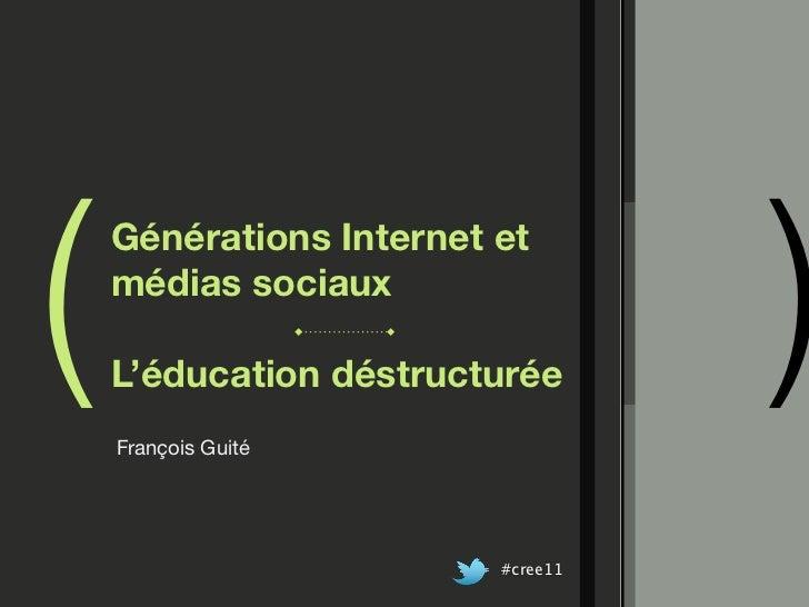 (                                  )    Générations Internet et    médias sociaux    L'éducation déstructurée    François ...