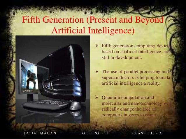 Present Generation Computers Fifth Generation Present