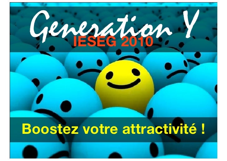 Generation Y        IESEG 2010     Boostez votre attractivité !
