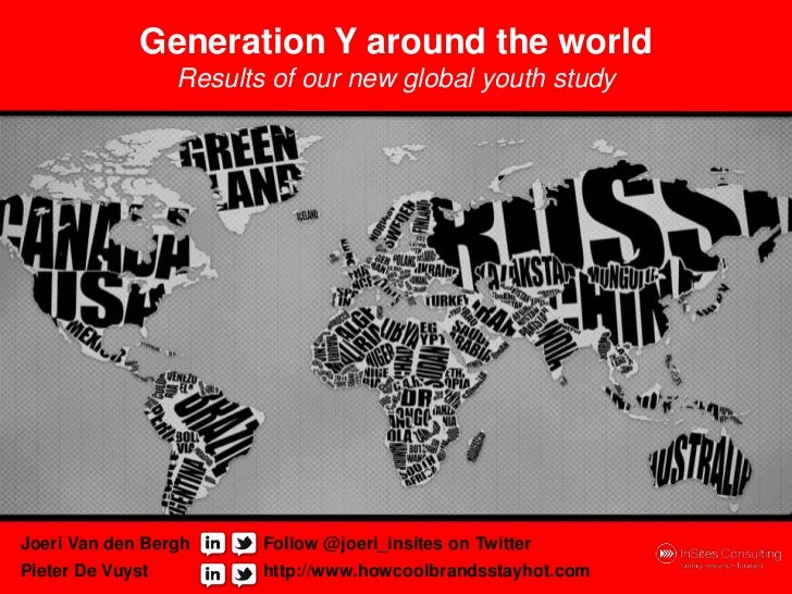 Generation Y around the world                  Results of our new global youth studyJoeri Van den Bergh      Follow @joeri...