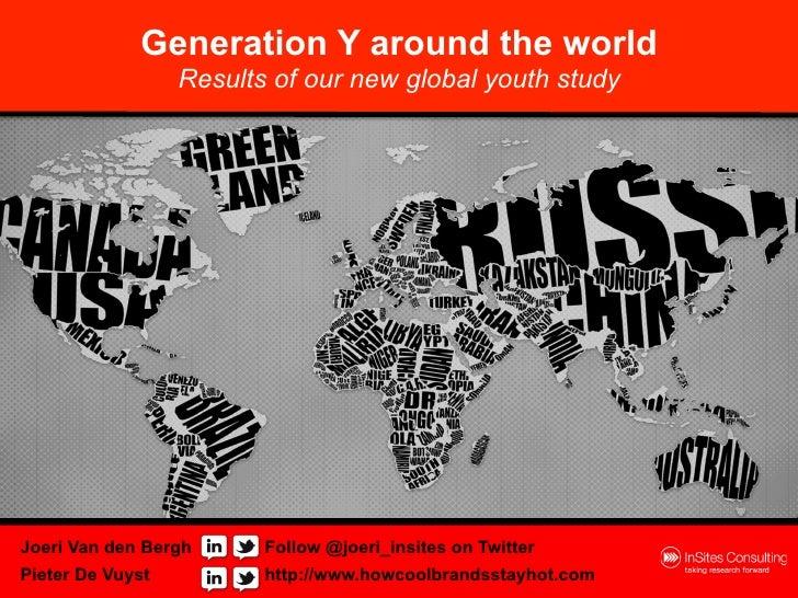 Generation Y around the world                  Results of our new global youth studyJoeri Van den Bergh      Follow @joeri...