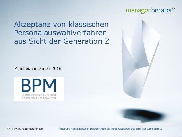 www.manager-berater.com Akzeptanz von klassischen Personalauswahlverfahren aus Sicht der Generation Z Münster, im Januar 2...