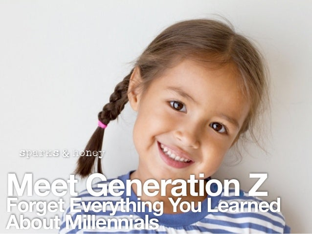 Meet Generation Z Forget Everything You Learned About Millennials