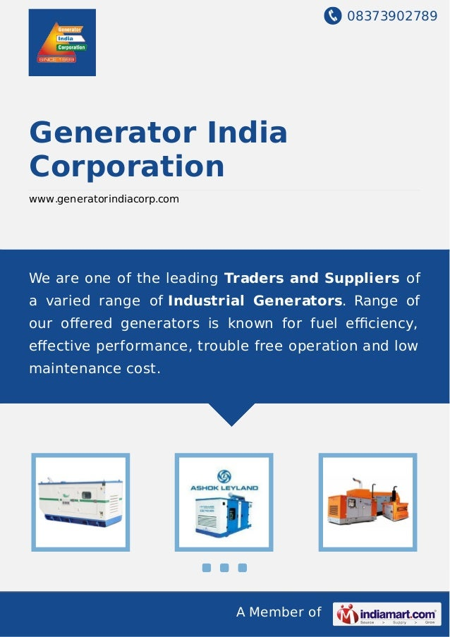 08373902789 A Member of Generator India Corporation www.generatorindiacorp.com We are one of the leading Traders and Suppl...