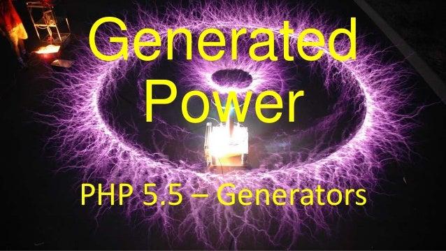 Generated Power PHP 5.5 – Generators