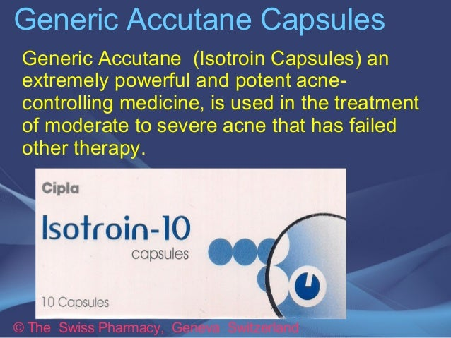 Generic Accutane Capsules  Generic Accutane (Isotroin Capsules) an  extremely powerful and potent acne-controlling  medici...