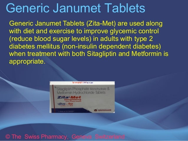 Generic Janumet Tablets  Generic Janumet Tablets (Zita-Met) are used along  with diet and exercise to improve glycemic con...