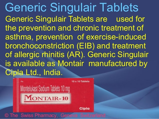 Generic Singulair Tablets  Generic Singulair Tablets are used for  the prevention and chronic treatment of  asthma, preven...