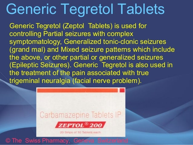 Generic Tegretol Tablets  Generic Tegretol (Zeptol Tablets) is used for  controlling Partial seizures with complex  sympto...