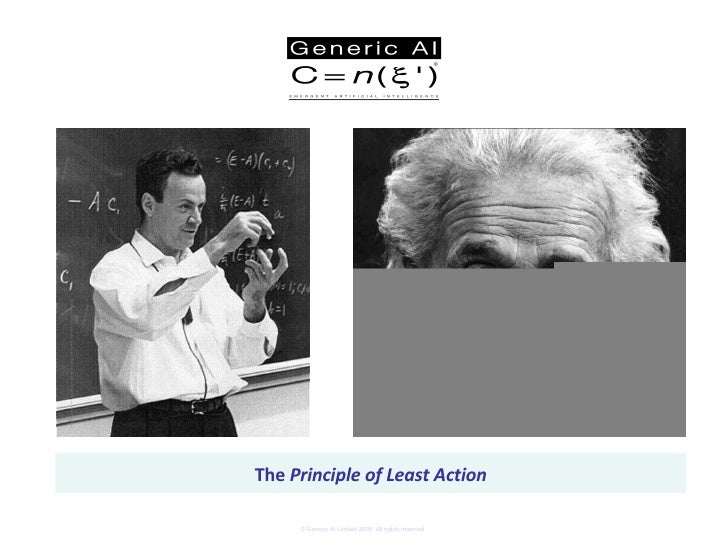 <ul><li>The  Principle of Least Action </li></ul>© Generic AI Limited 2009  All rights reserved.
